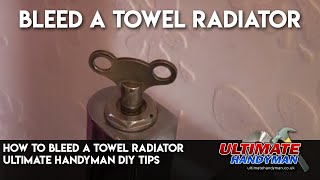 how to bleed a towel radiator Ultimate Handyman DIY tips(http://www.ultimatehandyman.co.uk/forum1/ brings you how to bleed a towel radiator., 2010-01-25T08:44:19.000Z)