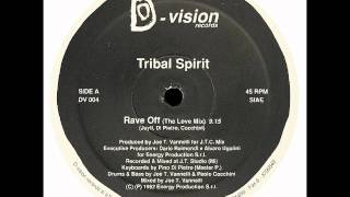 Tribal Spirit - Rave Off (The Love Mix)