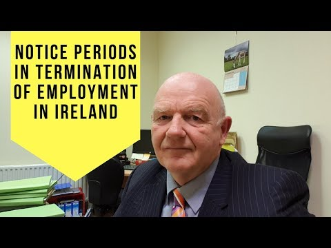 Notice Periods in Termination of Employment in Ireland- How Much Notice Must You Give?