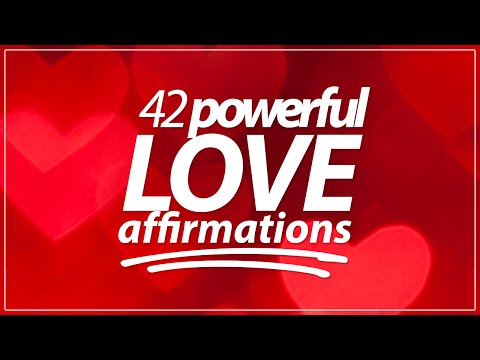42 Powerful Love Affirmations That Work [ATTRACT LOVE!]