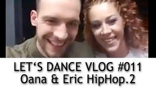 LET'S DANCE - VLOG #011 - Eric Stehfest und Oana Nechiti nach dem Hip Hop