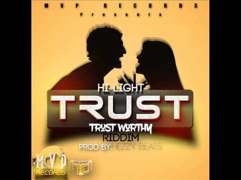 HI LIGHT- TRUST(Produced by Hezzy) TRUST WORTHY RIDDIM - MVP RECORDS - MARCH 2017