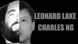 LEONARD LAKE E CHARLES NG Mentes Diabólicas