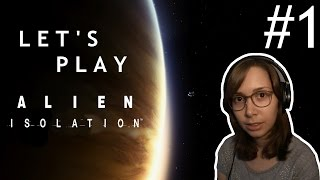 Let's Play Alien: Isolation   Part 01
