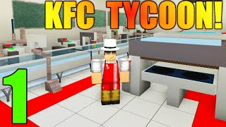 [ROBLOX: KFC Tycoon] - Lets Play Ep 1 - MAKING DAT CHICKEN!