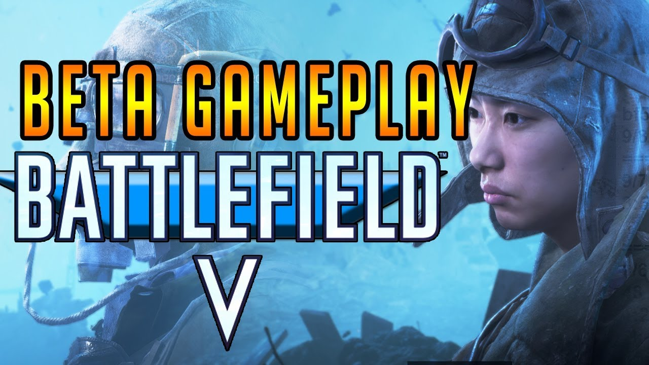 Battlefield 5 Game Play / Thoughts On Open Beta Mutiplayer (Mostly