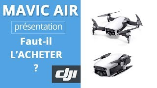 DJI MAVIC AIR - Présentation du drone, faut-il l'acheter ?