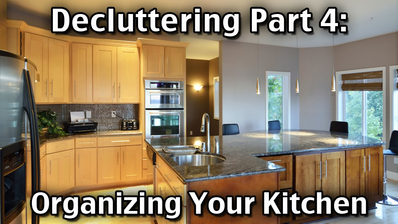 Organizing Your Kitchen Decluttering your home part 4 organizing your kitchen youtube workwithnaturefo