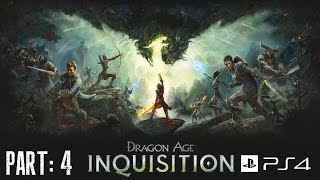 Dragon Age: Inquisition - Gameplay Part 4 [PS4] 720p [HD]
