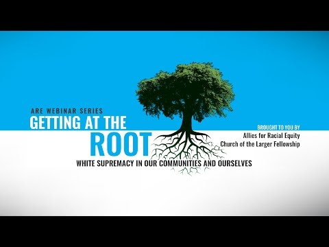 Getting at the Root: White Supremacy in Our Communities and Ourselves {Part 1}