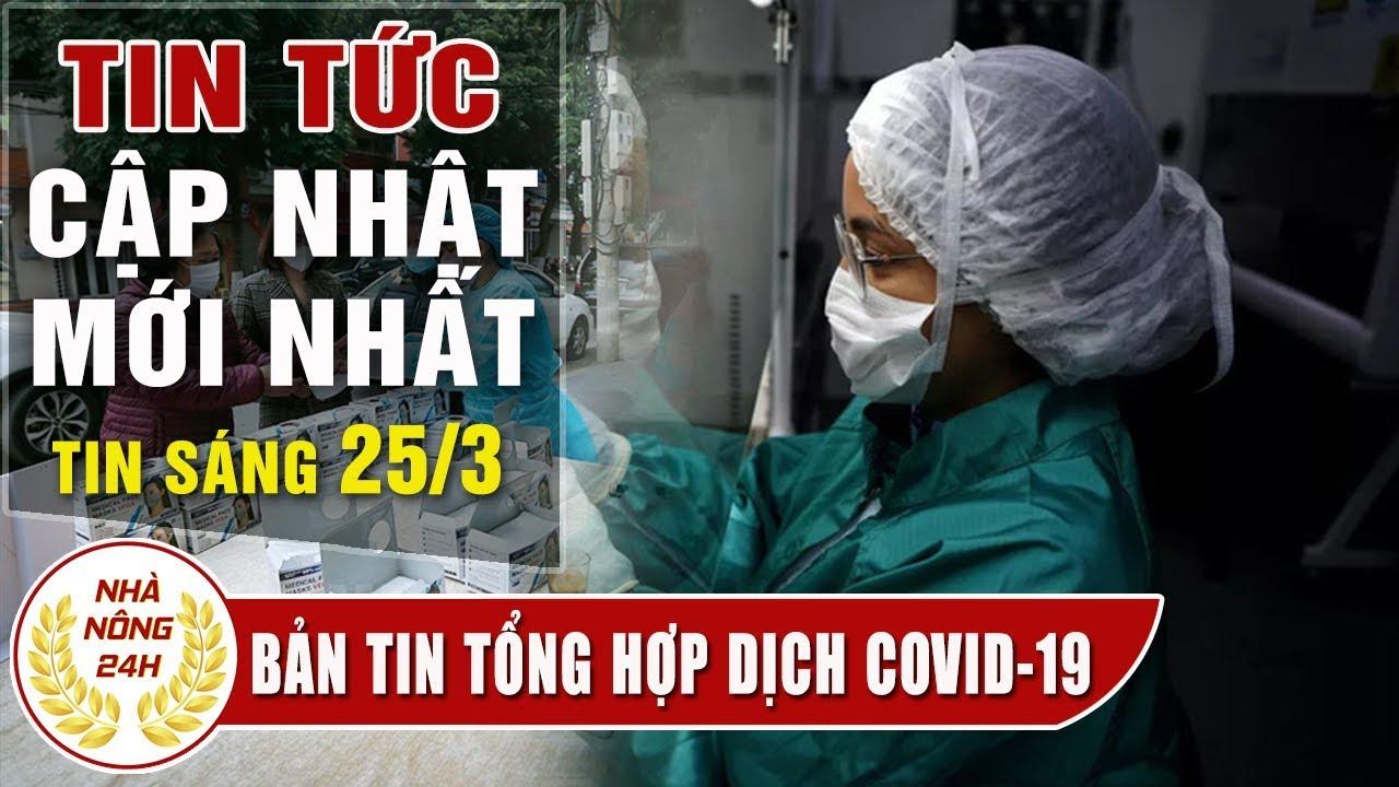 Tin tức dịch bệnh corona ( Covid-19 ) sáng 25/3 Tin tổng hợp virus corona Việt Nam đại dịch Vũ Hán