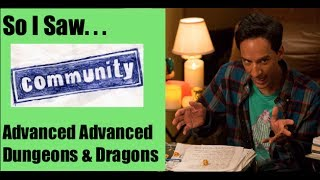 "Community: ""Advanced Advanced Dungeons & Dragons"" Review (So I Saw Show)"