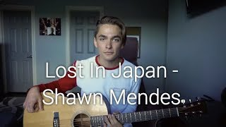 Lost In Japan - Shawn Mendes (Acoustic Cover By Ian Grey)
