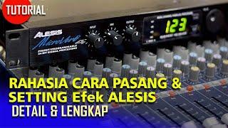 Download lagu 2 Cara PASANG Efek ALESIS ke MIXER hrg 700RB an FITUR dan TESTING MP3