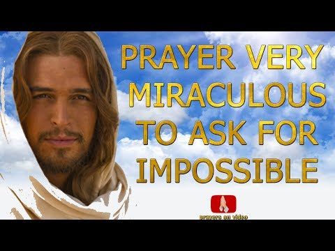 † Prayer Very Miraculous to Ask for Impossible🌟| (❤LOOK WHAT HAPPENS)