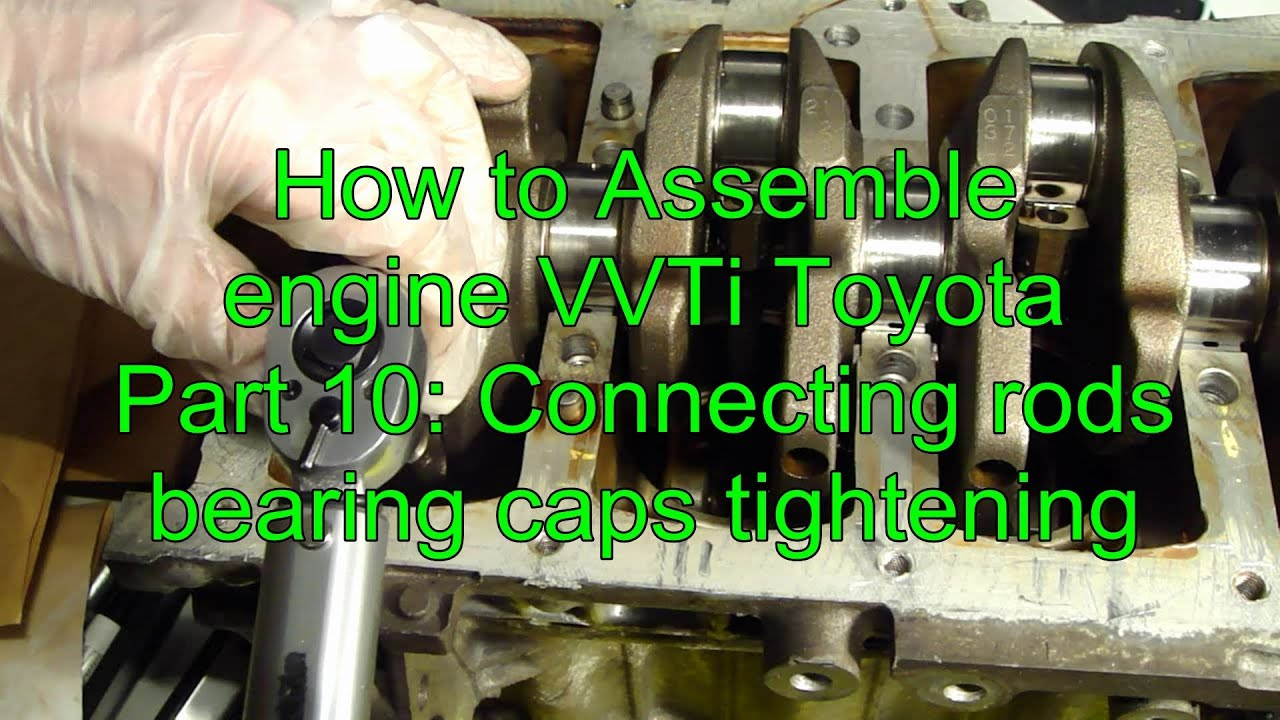 How to assemble engine VVT-i Toyota Part 10: Connecting rods bearing caps  tightening