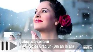 Angela Gheorghiu - Cantec de Craciun (Din an in an)