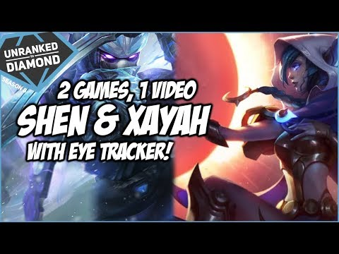 2 GAMES, 1 VIDEO - Shen Top & Xayah ADC With Eyetracker! - Unranked to Diamond - Ep. 92