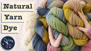 Natural Yarn Dye Extravaganza - 5 Magical Colours: ALL FROM GATHERED PLANTS | Last Minute Laura