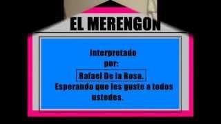 MERENGUE CLASICO: EL MERENGON RAFAEL DE LA ROSA.