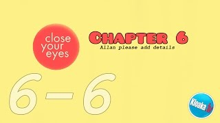 Close Your Eyes - Level 6-6 - Chapter 6 Walkthrough Gameplay