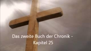 Das zweite Buch der Chronik - Kapitel 25 [LuÜ](, 2013-01-10T12:45:57.000Z)