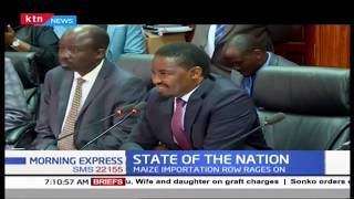 Maize importation row rages on as CS Kiunjuri backtracks | STATE OF THE NATION