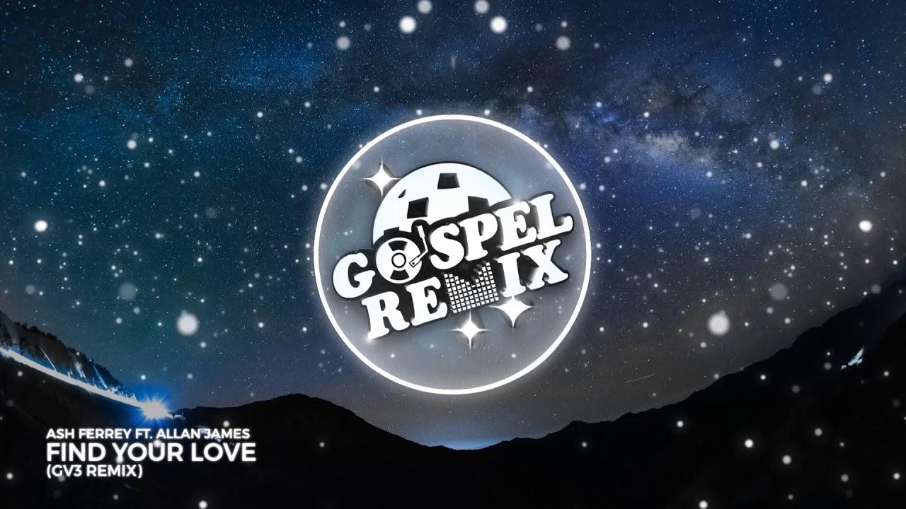 Ash Ferrey ft. Allan James - Find your love (GV3 Remix) [Hardstyle Gospel]