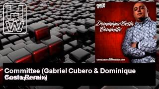 Dominique costa - Committee - Gabriel Cubero & Dominique Costa Remix - HouseWorks