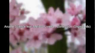 Arcane Science feat. Melissa Loretta - Confession (Original Mix)