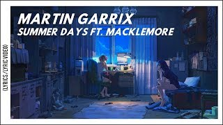 Martin Garrix feat. Macklemore - Summer Days (Lyrics/Lyric)