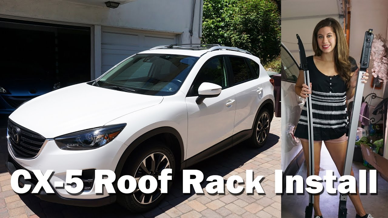 2013-2016 MAZDA CX-5 ROOF RACK INSTALL! - YouTube