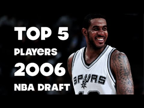 TOP 5 PLAYERS from the 2006 NBA DRAFT! Highlights!