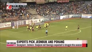 Experts pick Jeonbuk and Pohang as earlier K-League Classic favorites   전문가들, ′전