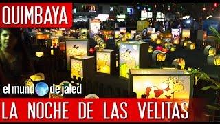 La noche de los faroles en Quimbaya ¡Única en Colombia! - EL MUNDO DE JALED