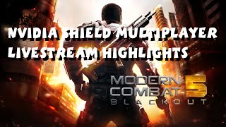 Modern Combat 5: Blackout NVidia Shield Multiplayer Livestream HIghlights
