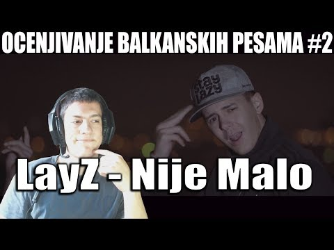 OCENJIVANJE BALKANSKIH PESAMA - LayZ - Nije Malo (Official Music Video)