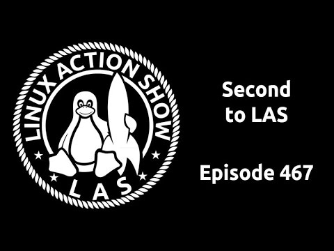 Second to LAS | Linux Action Show 467
