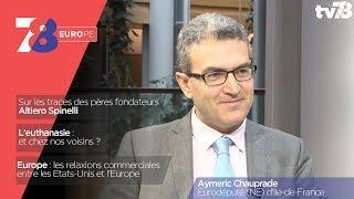 7/8 Europe – émission du 13 avril 2018 avec Aymeric Chauprade, eurodéputé (NE) d'Ile-de-France