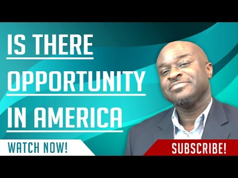 Is There Opportunity In America