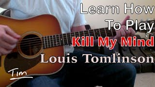Louis Tomlinson Kill My Mind Guitar Lesson, Chords, and Tutorial
