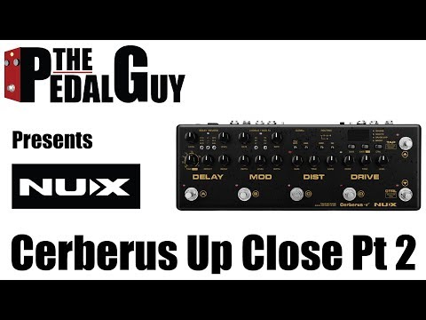 ThePedalGuy Presents the NuX Cerberus Close Up Part 2