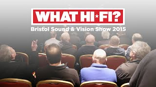 Bristol Sound & Vision Show 2015 highlights