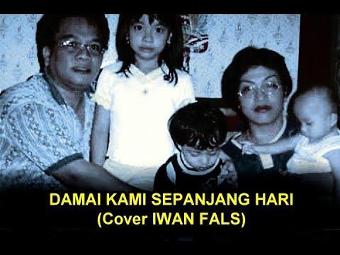 DAMAI KAMI SEPANJANG HARI (Cover IWAN FALS)