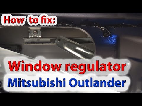How to fix Windows regulator on Mitsubishi Outlander 2010