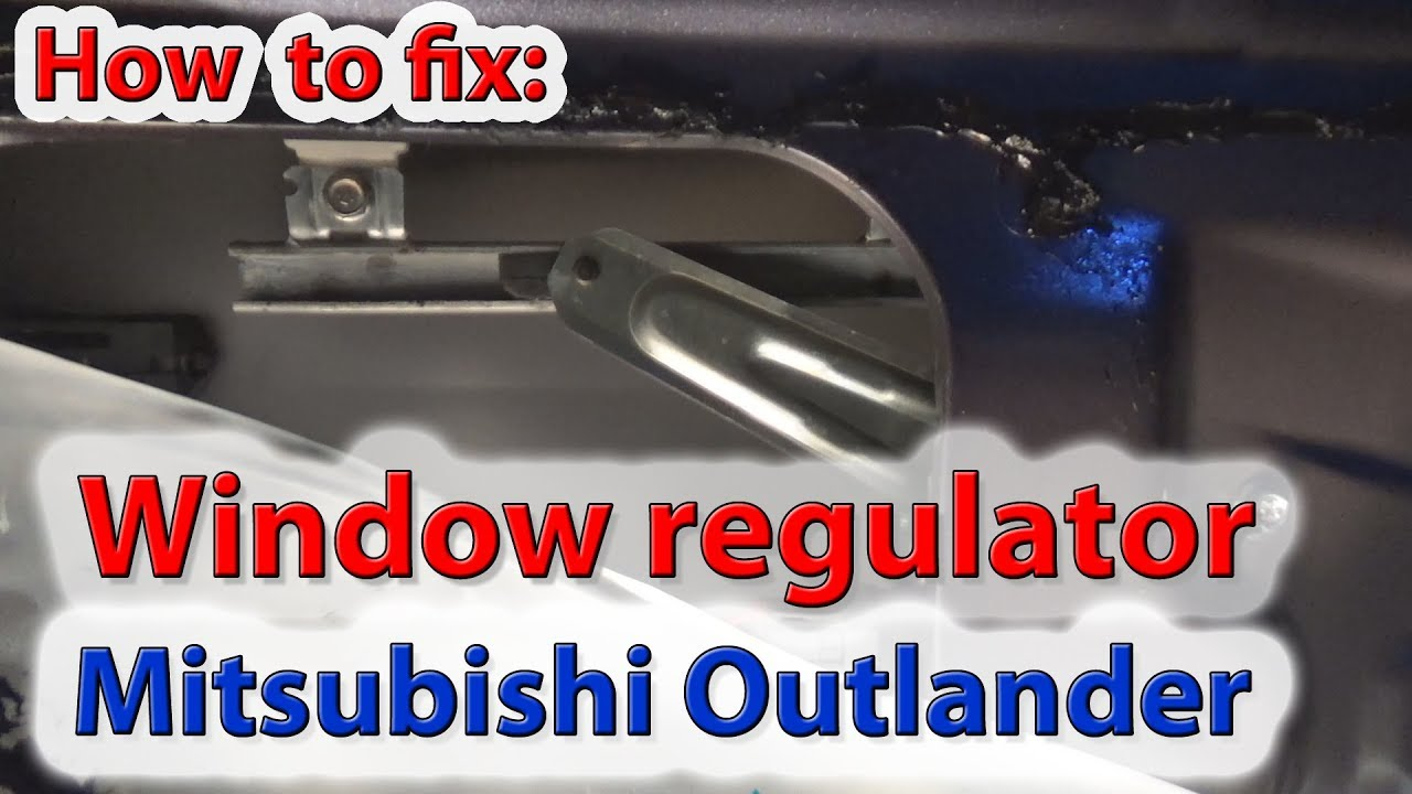 how to fix windows regulator on mitsubishi outlander 2010 [ 1280 x 720 Pixel ]