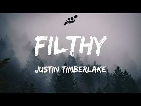 Justin Timberlake - Filthy (Lyrics / Lyric Video)