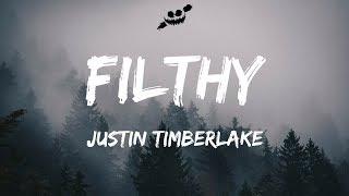 Justin Timberlake - Filthy (Lyrics / Lyric Video)