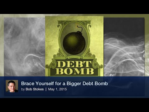 Brace Yourself for a Bigger Debt Bomb