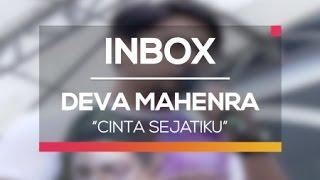 Deva Mahenra - Cinta Sejatiku (Live on Inbox)